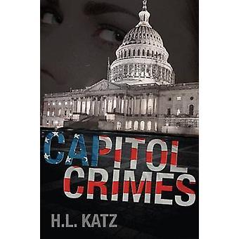 Capitol Crimes by Katz & H. L.