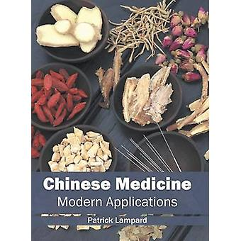Chinese Medicine Modern Applications by Lampard & Patrick