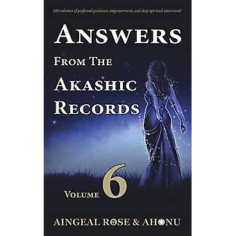 Risposte dagli Akashic Records Vol 6 Practical Spirituality for a Changing World di OGrady & Aingeal Rose