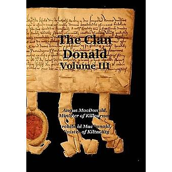 The Clan Donald  Volume 3 by MacDonald & Angus