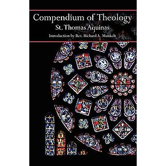 Compendium of Theology by Aquinas & Thomas