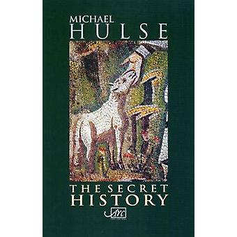 The Secret History by Hulse & Michael