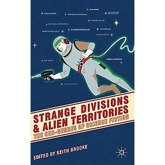 Strange Divisions and Alien Territories by Keith Brooke