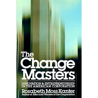 Change Masters by Kanter & Rosabeth Moss