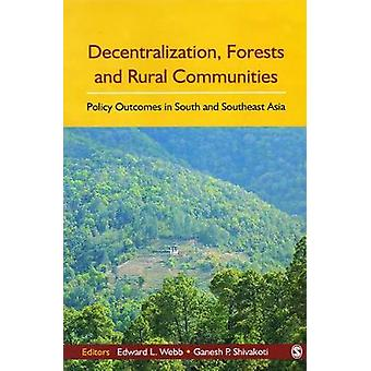 Decentralization Forests and Rural Communities Policy Outcomes in Southeast Asia by LTD & SAGE PUBLICATIONS PVT