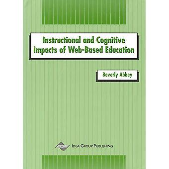 Instructional and Cognitive Impacts of WebBased Education by Abbey & Beverly
