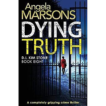 Dying Truth: A Completely Gripping Crime Thriller (Detective Kim Stone)