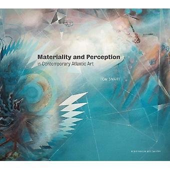 Materiality and Perception in Contemporary Atlantic Art by Smart & Tom