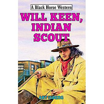 Will Keen - Indian Scout by Art Isberg - 9780719829796 Book
