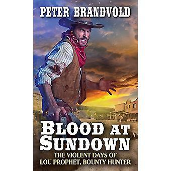 Blood at Sundown by Peter Brandvold - 9780786043484 Book