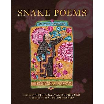 Snake Poems - An Aztec Invocation by Francisco X. Alarcon - 9780816538