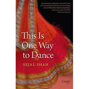 Dette er en måte å danse - Essays av Sejal Shah - 9780820357232 Bok