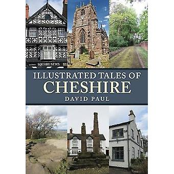 Illustrated Tales of Cheshire by David Paul - 9781445678559 Book