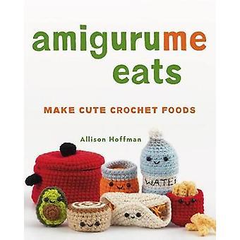 AmiguruMe Eats - Make Cute Crochet Foods by Allison Hoffman - 97814547