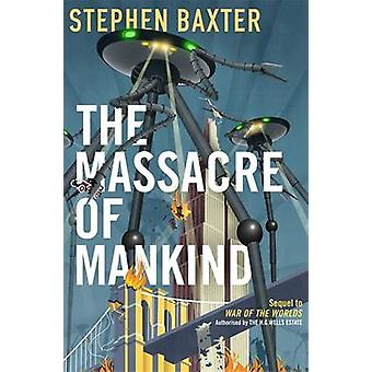The Massacre of Mankind - Authorised Sequel to the War of the Worlds b