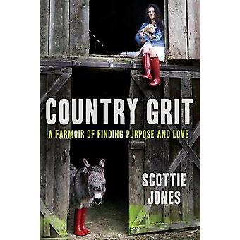Land Grit - een Farmoir van het vinden van doel en liefde door Scottie Jones