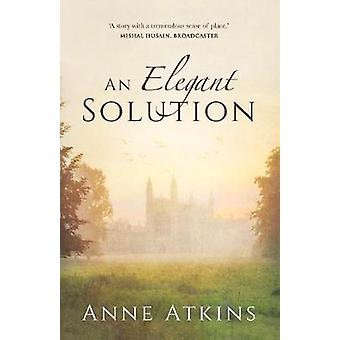 An Elegant Solution by Anne Atkins - 9781912863099 Book
