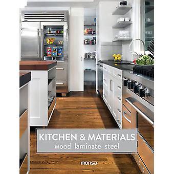 Kitchens & Materials - Wood - Laminate - Steel - 9788416500062 Book
