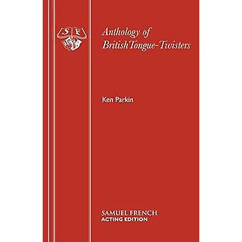 Anthology of British Tongue Twisters by K. Parkin - 9780573090288 Book