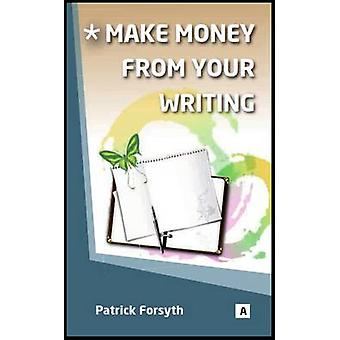 Make Money from Your Writing by Patrick Forsyth - Graham Lawler - 978