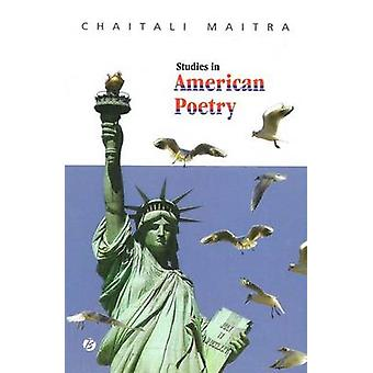 Studies in American Poetry by Chaitali Maitra - 9788189293567 Book