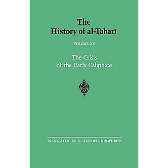 The History of al-Tabari Vol. 15 - The Crisis of the Early Caliphate -