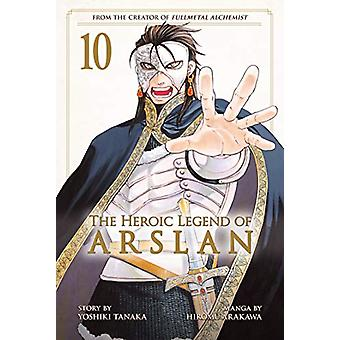The Heroic Legend Of Arslan 10 by Yoshiki Tanaka - 9781632367303 Book