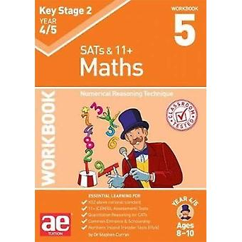 KS2 Maths Year 4/5 Workbook 5 - Numerical Reasoning Technique by Dr St