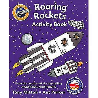 Amazing Machines Roaring Rockets Activity Book by Tony Mitton - Kingf