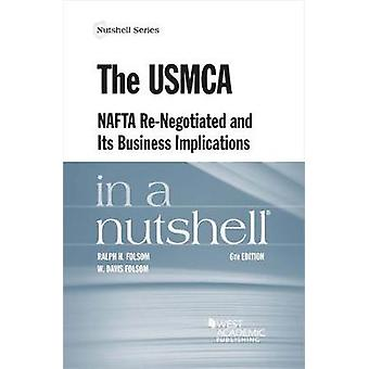 The USMCA (NAFTA Re-Negotiated) and Its Business Implications in a Nu
