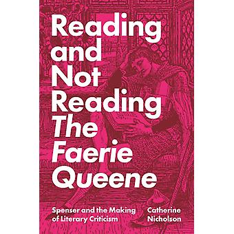 Reading and Not Reading The Faerie Queene by Catherine Nicholson
