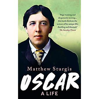 Oscar - A Life by Matthew Sturgis - 9781788545983 Book