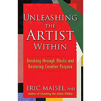 Unleashing the Artist Within - Breaking through Blocks and Restoring C