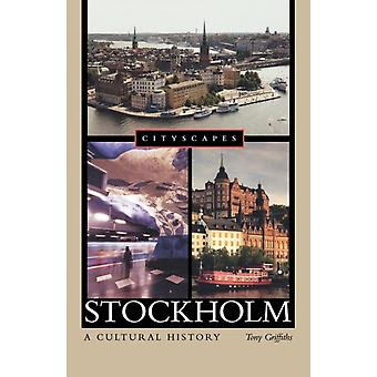 Stockholm  A Cultural History by Tony Griffiths