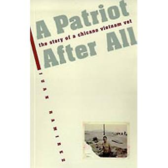 Patriot After All - The Story of a Chicano Vietnam Vet by Juan Ramirez