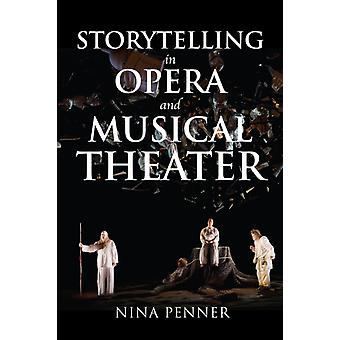 Storytelling in Opera and Musical Theater by Nina Penner