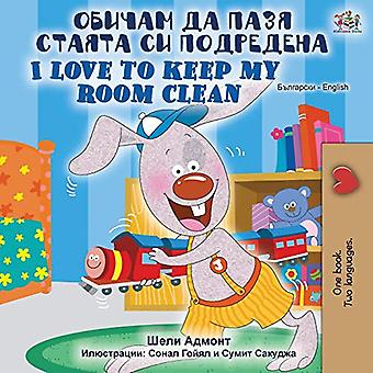 I Love to Keep My Room Clean (Bulgarian English Bilingual Book) (Bulgarian English Bilingual Collection)