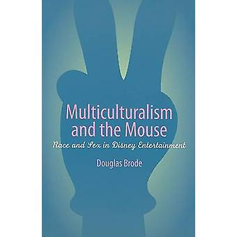Multiculturalism and the Mouse by Brode & Douglas