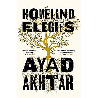 Homeland Elegies: 'Passionate, disturbing, unputdownable' Salman Rushdie