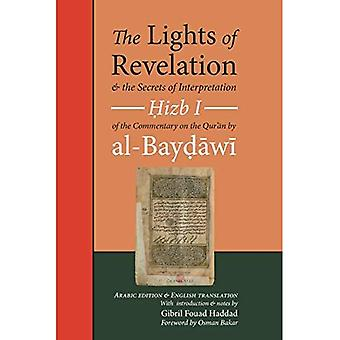 The Lights of Revelation and the Secrets of Interpretation: Hizb One of� the Commentary on the Quran by al-Baydawi