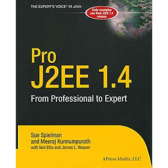 Pro J2EE 1.4 - Ammattilaiselta asiantuntijaksi Sue Spielman - 978159059