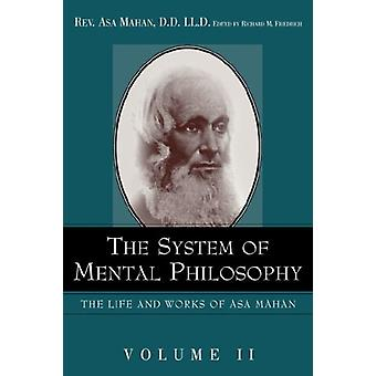 The System of Mental Philosophy. by Asa Mahan - 9781932370669 Book