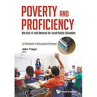 Poverty And Proficiency - The Cost Of And Demand For Local Public Educ