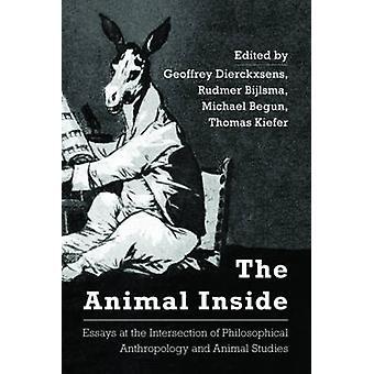 Animal Inside Essays bij de Icb Essays op het snijvlak van filosofische antropologie en dierstudies