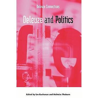 Deleuze and Politics av Edited av Ian Buchanan & Edited av Nicholas Thoburn