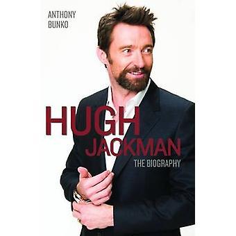 Hugh Jackman The Biography