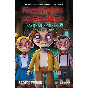 The Puppet Carver Five Nights at Freddy's Fazbea r Frights 9