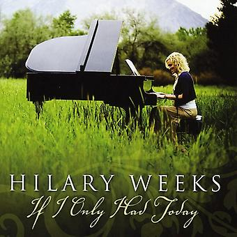Hilary Weeks - If I Only Had Today [CD] USA import