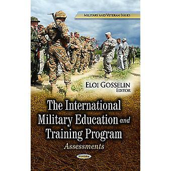 International Military Education amp Training Program  Assessments by Edited by Eloi Gosselin