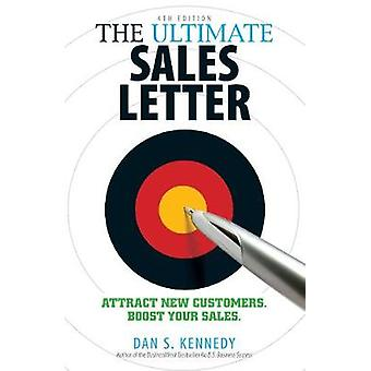 Ultimate Sales Letter 4th Edition by Dan S Kennedy